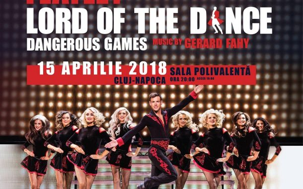 Lord of the Dance - Dangerous Games revine la Cluj cu o coregrafie inovatoare