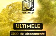 UNTOLD Festival: abonamente, bilete și cazare. Ultimele 3.000 de abonamente disponibile!