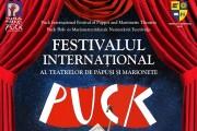 """Festivalul Internaţional al Teatrelor de Păpuşi şi Marionete """"Puck"""