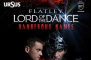 VIDEO - Peste 3500 de participanți sunt așteptați la spectacolul Lord of the Dance – Dangerous Games
