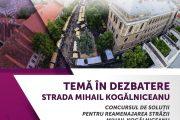 O nouă dezbatere publică pe tema reamenajării străzii Mihail Kogălniceanu